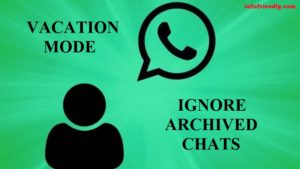 WhatsApp 'Vacation Mode, Ignored Archived Chat'