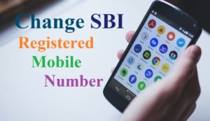How to change the registered mobile number in SBI bank?
