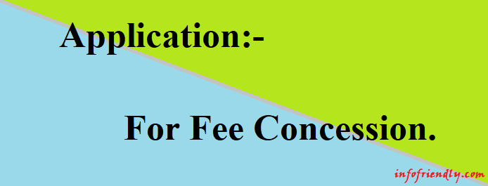 Write An Application To The Principal For Fee Concession