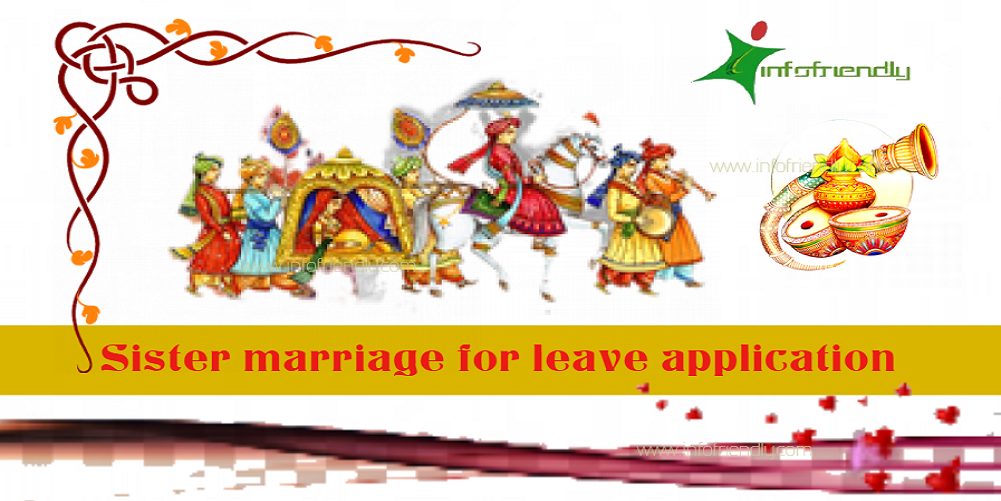 Write an application to your principal for Sister Marriage leaves