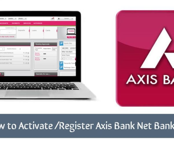How to Activate /Register Axis Bank Net Banking