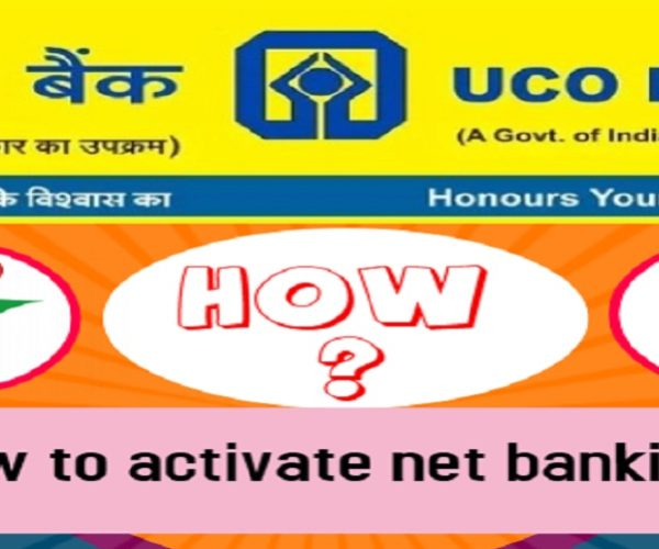 How to activate net banking in UCO Bank?
