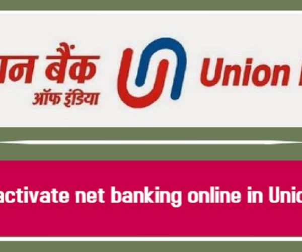 How to activate net banking online in Union Bank?