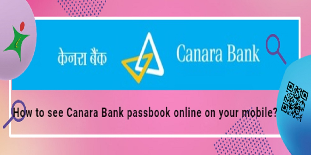 How to see Canara Bank passbook online on your mobile?
