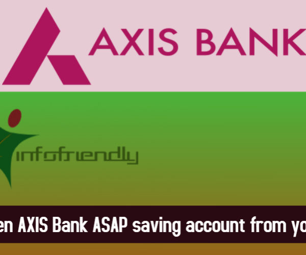 How to open AXIS Bank ASAP saving account from your mobile