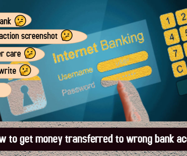 How to get money transferred to wrong bank account?