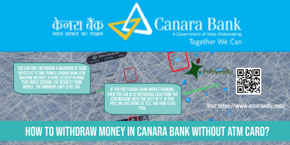 How to withdraw money in Canara Bank without ATM card?