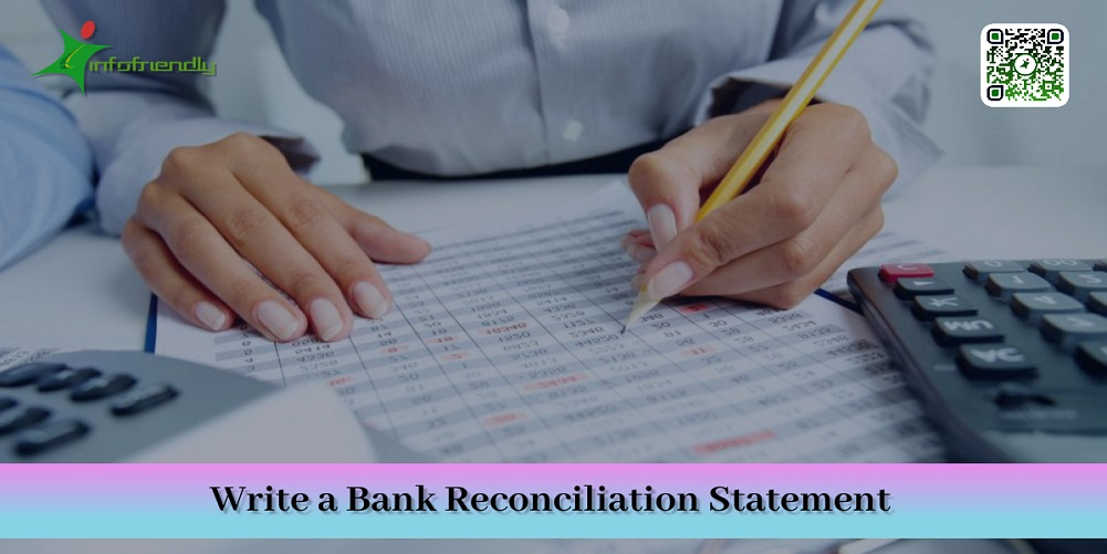Write a Bank Reconciliation Statement
