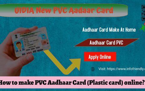 How to make PVC Aadhaar Card (Plastic card) online?