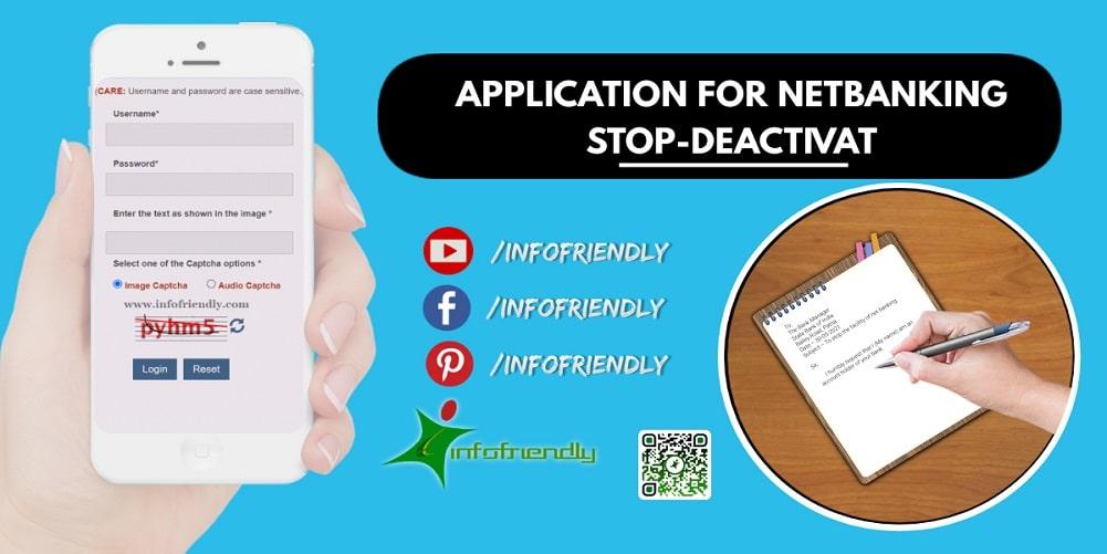 APPLICATION FOR NETBANKING STOP-DEACTIVAT