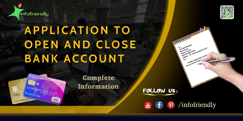 APPLICATION TO OPEN AND CLOSE BANK ACCOUNT