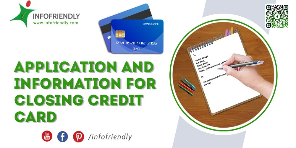 Application and information for closing credit card