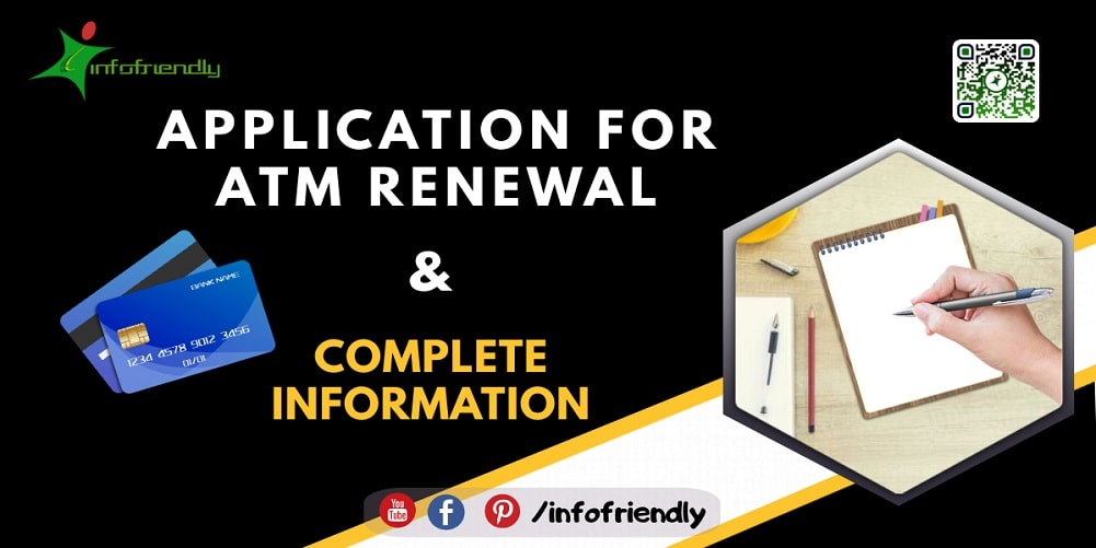 Application for ATM renewal and information