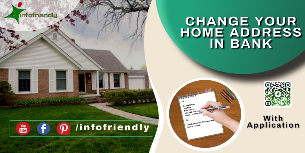 Application for change home address in bank and information