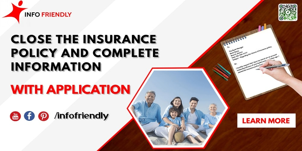 Application for close the insurance policy and complete information