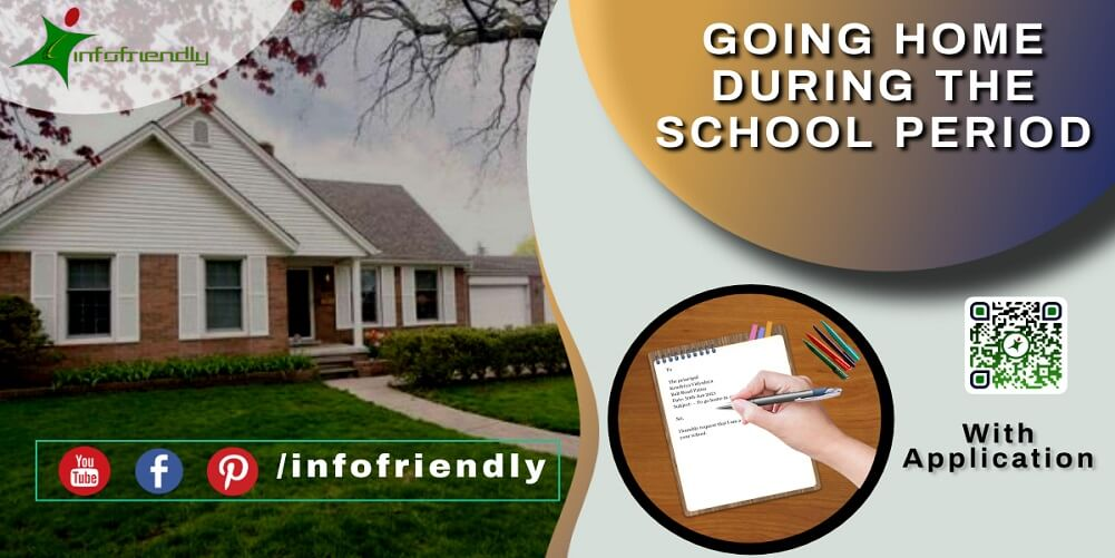 Application for going home during the school period and information