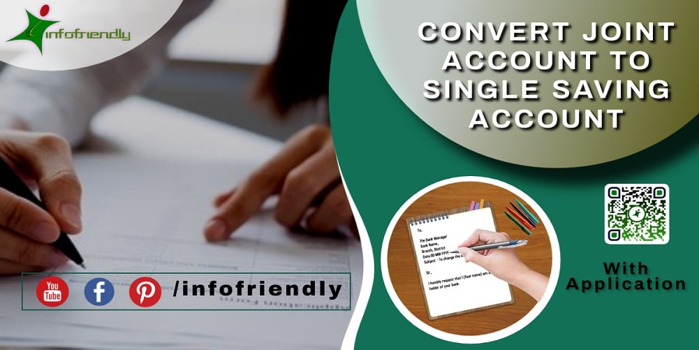 Application to convert Joint Account to Single Account and information